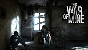 This War of Mine is released for Android tablets and iOS